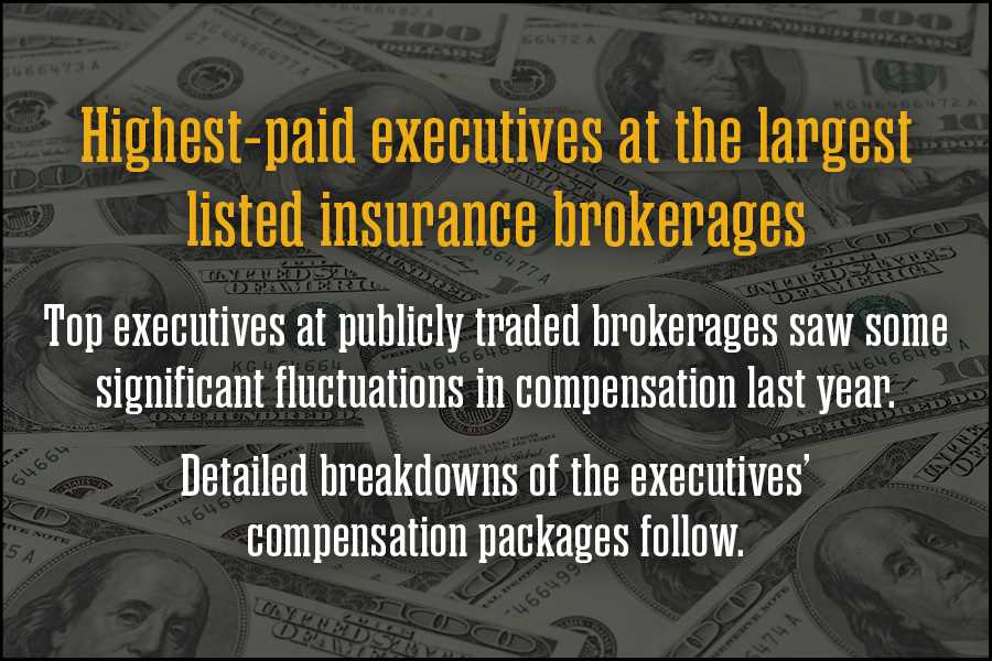 Highest Paid Broker Executives 2018 Business Insurance
